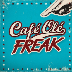 CAFÉ OLÉ STARTS THIS MONDAY WITH A FREAK NIGHT
